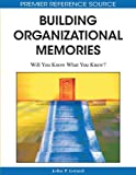 img - for Building Organizational Memories: Will You Know What You Knew? book / textbook / text book
