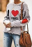 Heart Sweatshirts I Love Dr Fauci Tops for Women