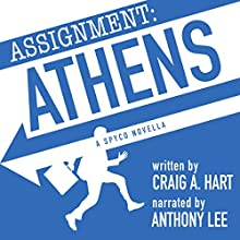 Assignment: Athens: A SpyCo Novella, Book 1 Audiobook by Craig A. Hart Narrated by Anthony Lee