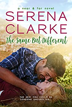 The Same But Different: A Near & Far Novel by [Clarke, Serena]