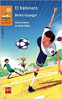 Book's Cover of El balonazo: 201 (El Barco de Vapor Naranja) (Español) Tapa blanda – 1 abril 2015