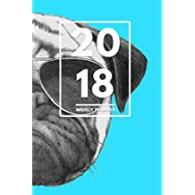 "2018 Planner: Weekly Monthly Planner Calendar Appointment Book For 2018 6"" x 9"" - Vintage Hipster Pug Puppy Edition For Dog Lovers (2018 Weekly Planner)"