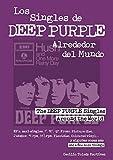 Los Singles de Deep Purple Alrededor del Mundo: The Deep Purple Singles Around the World