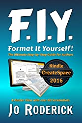 Format It Yourself! (Book 2 of Publish It Yourself!): The Ultimate Step-by-Step Guide for Authors. A Master-Class with over 60 Screenshots. (Volume 2)