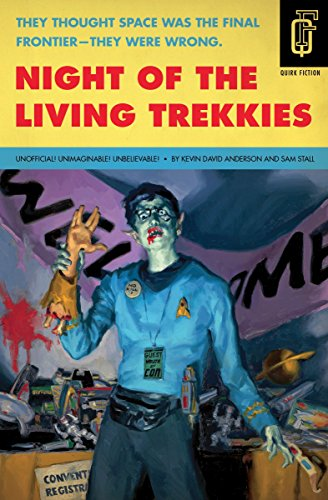 Night of the Living Trekkies (Quirk Fiction) ()