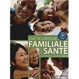 ENCYCLOPÉDIE FAMILIALE DE LA SANTÉ