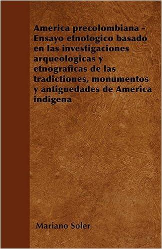 Book América precolombiana - Ensayo etnológico basado en las investigaciones arqueológicas y etnográficas de las tradictiones, monumentos y antigüedades de América indigena