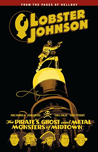 Lobster Johnson Volume 5: The Pirate's Ghost and Metal Monsters of Midtown ()