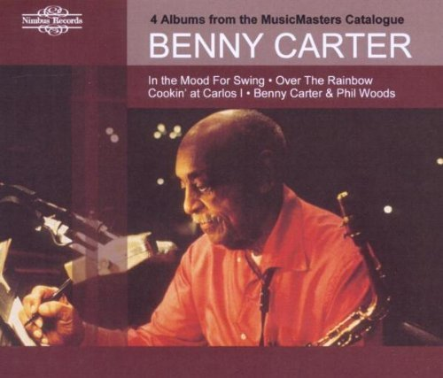 Benny Carter - In the Mood for Swing, Over the Rainbow, Cookin' at Carlos I, Benny Carter & Phil Woods by Benny Carter (alto sax) (2011-10-11)