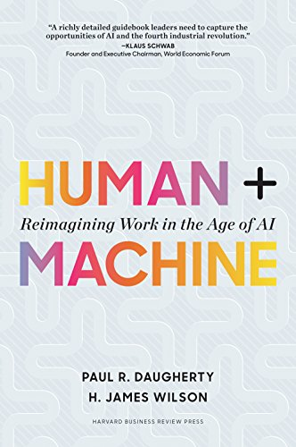 Human + Machine: Reimagining Work in the Age of AI cover