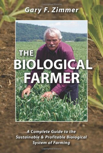 Biological Systems (The Biological Farmer: A Complete Guide to the Sustainable & Profitable Biological System of)