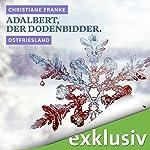 Adalbert, der Dodenbidder. Ostfriesland (Winterkrimi) | Christiane Franke