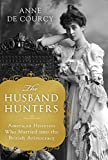 #1: The Husband Hunters: American Heiresses Who Married into the British Aristocracy