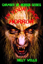 In Your Face Horror (Chamber Of Horror Series)