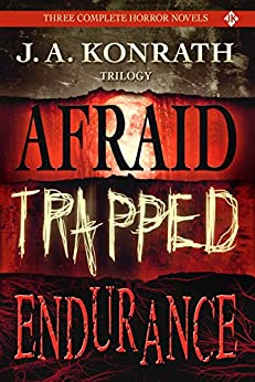 J.A. Konrath Horror Trilogy - Three Thriller Novels (Afraid, Trapped, Endurance) by [Konrath, J.A., Kilborn, Jack]