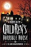 Return To The Children's Horrible House