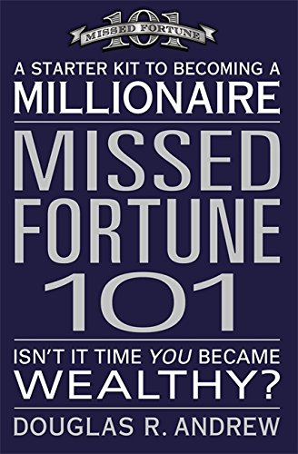 Download Missed Fortune 101: A Starter Kit to Becoming a Millionaire ebook