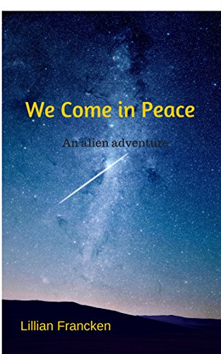 We Come In Peace: A story about Aliens crash landing in Area 51 from the author of Wednesdays Child and The Curiosity - 51 Shop