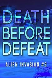 Death Before Defeat: Alien Invasion #2