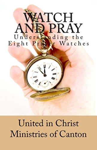Watch and Pray: Understanding the Eight Prayer Watches