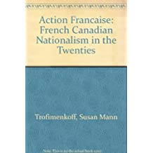 Action Francaise: French Canadian Nationalism in the Twenties