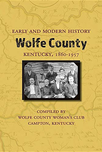 Early and Modern History of Wolfe County, Kentucky, 1860-1957