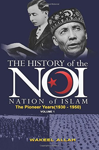 Download The History of the Nation of Islam Vol. 1: The Pioneer Years (1930-1950) ebook