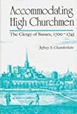 img - for Accommodating High Churchmen: The Clergy of Sussex, 1700-1745 (Studies in Anglican History) by Jeffrey S. Chamberlain (1997-06-30) book / textbook / text book
