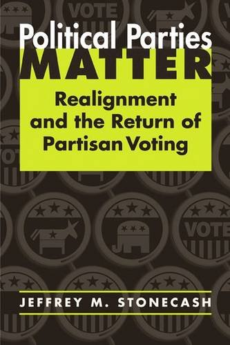 Political Parties Matter: Realignment And the Return of Partisan Voting