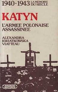 1940-1943 : Katyn - L'armée polonaise assassinée par Alexandra Kwiatkowska-Viatteau