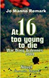 At 16 Too Young to Die