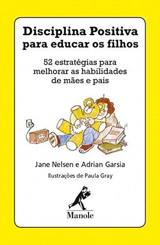 Disciplina Positiva Para Educar os Filhos (+ Baralho)
