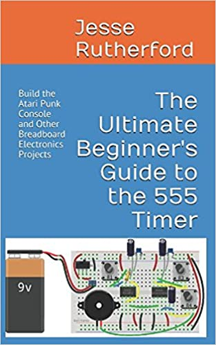 Amazon The Ultimate Beginners Guide To 555 Timer Build