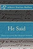 He Said:  Diary of a Civil War Hospital Steward