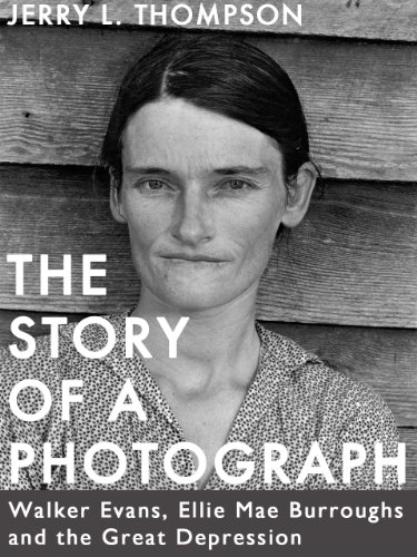 - The Story of a Photograph: Walker Evans, Ellie Mae Burroughs, and the Great Depression (Kindle Singles)