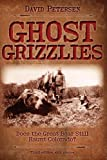 Ghost Grizzlies, David Petersen, 0981658415