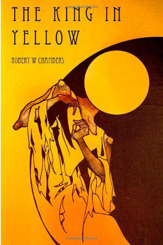 The King in Yellow (Book) written by Robert W. Chambers