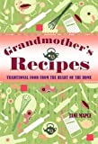 Grandmother's Recipes: Traditional Food from the Heart of the Home by Jane Maple (2011-10-15)