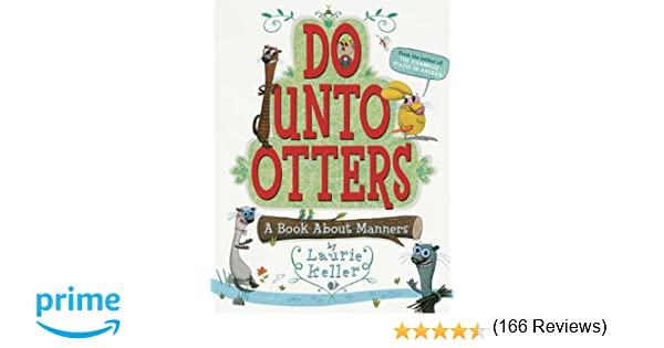 Do Unto Otters: A Book About Manners: Laurie Keller: 9780312581404 ...