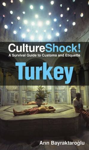 Culture Shock! Turkey: A Survival Guide to Customs and Etiquette