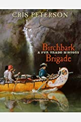 Birchbark Brigade: A Fur Trade History by Cris Peterson (2009-10-01) Hardcover