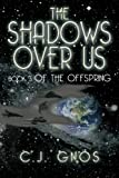 The Shadows over Us, C. J. Gnos, 148364250X
