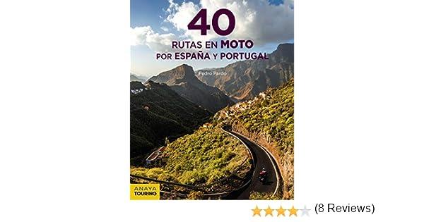 40 Rutas en moto por España y Portugal Guías Singulares: Amazon.es ...