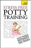 Stress-Free Potty Training (Teach Yourself)