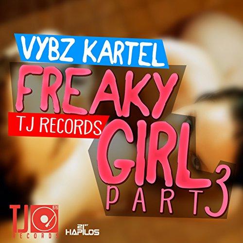 (Freaky Girl, Pt. 3 [Explicit])