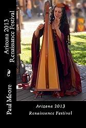 Arizona 2013 Renaissance Festival (Ren Fest Book 4)