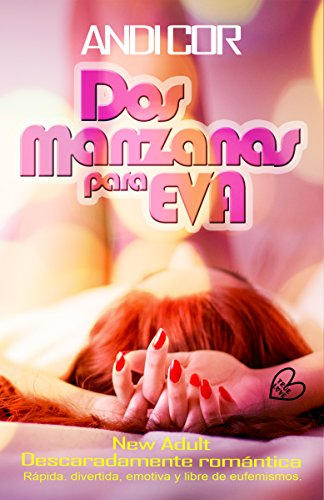 DOS MANZANAS PARA EVA: (Romántica Chick Lit New Adult) (True Love nº