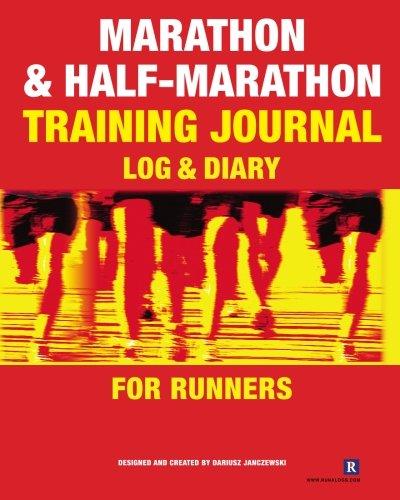 (Marathon & Half-Marathon Training Journal: Log & Diary for Runners (Ashley and Peter Larkin Series in Greek and Roman Culture))