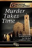 Murder Takes Time, Giacomo Giammatteo, 0985030224