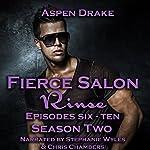 Fierce Salon - Rinse: Season Two | Aspen Drake